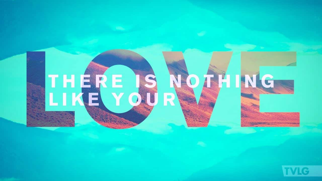 hillsong-united-nothing-like-your-love-lyrics-zion-2013