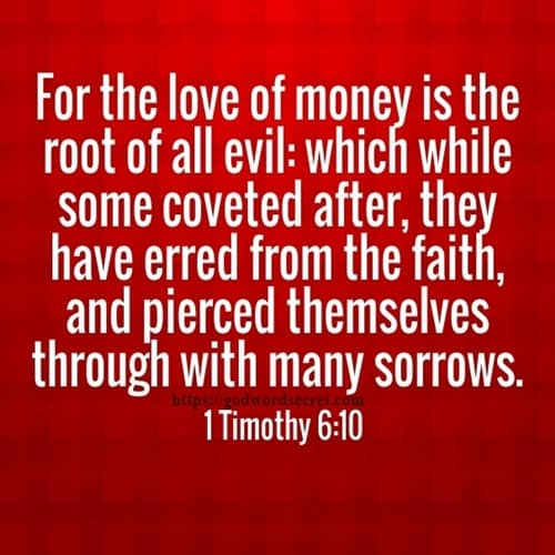 For the love of money is the root of all evil