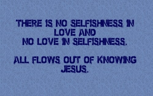 no selfishness in love